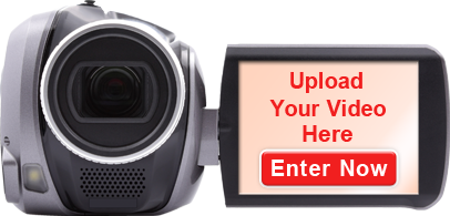 "Upload Your Video Here ""Enter Now"""